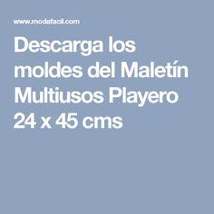 Descarga los moldes del Maletín Multiusos Playero 24 x 45 cms