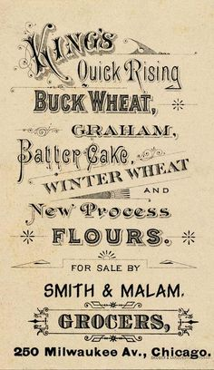 Look at those fonts! King's quick rising flours - buckwheat, batter cake, graham, new process winter wheat [back] by Boston Public Library, vintage ad Vintage Diy, Vintage Logos, Images Vintage, Vintage Typography, Vintage Labels, Vintage Ephemera, Looks Vintage, Vintage Cards, Vintage Paper
