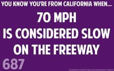 """In Nevada, it drives us crazy when people drive the posted 35 mph when the street """"should"""" be at least 50 mph!"""