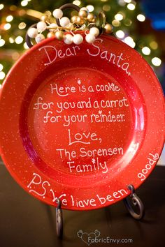 Christmas Eve .. Write on a plate and bake it! Good keepsake and fun for kids