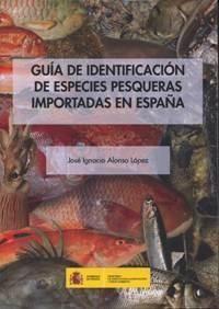 GUÍA DE IDENTIFICACION DE ESPECIES PESQUERAS IMPORTADAS EN ESPAÑA       És un recull de les principals espècies pesqueres fresques importades al nostre país, composta essencialment per una fotografia tipus de cada espècie i una sèrie de dades d'utilitat per a la seva identificació visual in situ, així com dades que permetin la seva diferenciació d'espècies similars. Està pensada originalment per facilitar la feina del personal inspector.