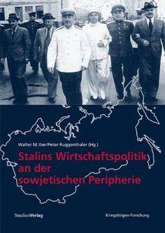 Download Stalins Wirtschaftspolitik an der sowjetischen Peripherie ebook free by Peter Ruggenthaler Walter M. Iber in pdf/epub/mobi