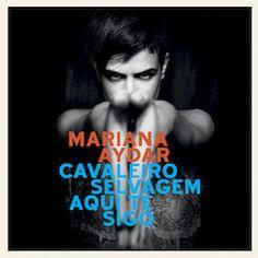 Cavaleiro Selvagem Aqui Te Sigo (2011) est le troisième album de Mariana Aydar…