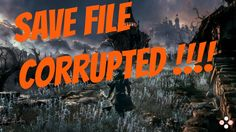 Bloodborne: Wow My Save File Got Corrupted!!!   Live Stream PS4  (New Ga...