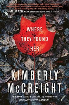 Where They Found Her: A Novel - Kindle edition by Kimberly McCreight. Mystery, Thriller & Suspense Kindle eBooks @ Amazon.com.