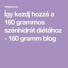 Így kezdj hozzá a 160 grammos szénhidrát diétához - 160 gramm blog
