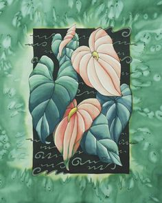 """Anthuriums"" 36 x 24 inches.  Silk painting by Pamela Glose.  Find free info on silk painting in her monthly blog at www.MySilkArt.com"