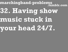 32. Having show music stuck in your head 24/7.