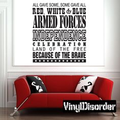 All Gave Some, Some Gave All, Red, While & Blue Armed Forces Independence Celebration Patriotic Quote Wall Decal - Vinyl Decal - Car Decal - Mv001