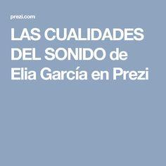 LAS CUALIDADES DEL SONIDO de Elia García en Prezi