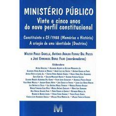 Ministério Público - 25 Anos do Novo Perfil Constitucional - Editora #Malheiros - #MP #RJ #Constitucional
