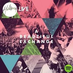 A Beautiful Exchange, an album by Hillsong Worship on Spotify