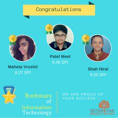 Silver Oak Group of Institute feels proud to announce the toppers of semester-2 from Information Technology.