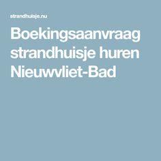Boekingsaanvraag strandhuisje huren Nieuwvliet-Bad