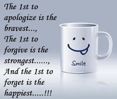 Apologize, forgive and forget...