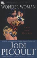 Wonder Woman: Love and Murder PN6728.W6 P53 2007 Galesburg Graphic Novels