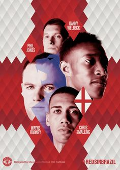 Wayne Rooney, Danny Welbeck, Phil Jones and Chris Smalling, England and MUFC Rugby Poster, Danny Welbeck, Phil Jones, Football Tournament, Sports Graphic Design, Sports Marketing, Wayne Rooney, England Football, Football Design