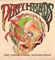 The Dirty Heads - Home - Phantoms of Summer: The Acoustic Sessions (full official album stream)