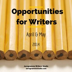 Opportunities for Writers: April and May 2014