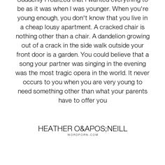 """Heather O'Neill - """"Suddenly I realized that I wanted everything to be as it was when I was younger...."""". growing-up, heather-o-neill, lullabies-for-little-criminals"""