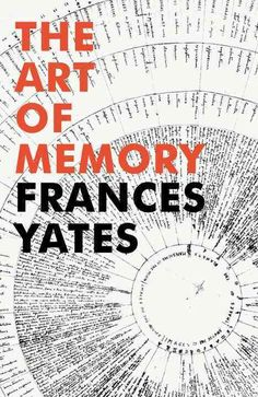 A revolutionary book about mnemonic techniques, and their relation to culture as a whole, which is itself hard to forget. The ancient Greeks, to whom a trained memory was of vital importance -- as it
