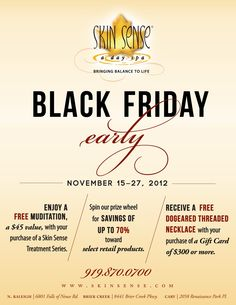 At Skin Sense, a day spa were celebrating BLACK FRIDAY early!  November 15-27th we're offering you savings you don't want to miss!