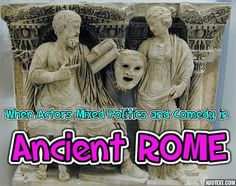 When Actors Mixed Politics and Comedy in Ancient Rome