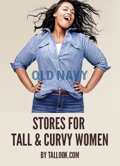 Stores for Tall and Curvy Women (Tall Plus Size Guide) #tallfashion #fashion #fashionblogger #plussize [img: old navy]
