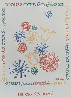 """QUOTE """"I drew this poster for the first  flower show we had in Monte  Carlo in 1966. The  calligraphy spells out Monte  Carlo Flora. Later this design  was adopted for use as a scarf  that is now sold in aid of our  Foundation.""""   Princess Grace  ( GPK )"""