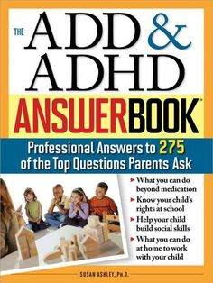 --What can I do to help my child now? --What are the symptoms of ADD? --What…