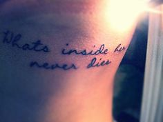 """""""what's inside her never dies"""" A quote from my favorite Amy Winehouse song. I want to get this tattooed on my right ribs in child-like handwriting.:)"""
