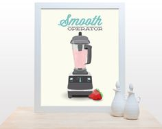 Kitchen Print Blender Smooth Operator Poster art by noodlehug, $18.00 decor cooking sade smoothie organic raw vegan strawberry quote minimal funny pun aqua healthy