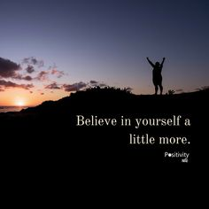Believe in yourself a little more. #positivitynote #upliftingyourspirit