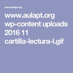 www.aulapt.org wp-content uploads 2016 11 cartilla-lectura-l.gif