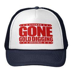 GONE GOLD DIGGING - A Rich Successful Entrepreneur Trucker Hat