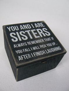 Primitives by Kathy You And I Are Sisters Quote Wood Hinged Lid Box Sign P21713 #PrimativesByKathy #Novelty