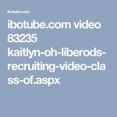 ibotube.com video 83235 kaitlyn-oh-liberods-recruiting-video-class-of.aspx