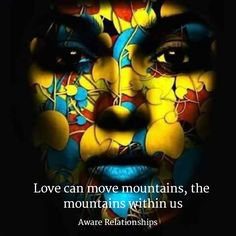 """❥ """"Love can move mountains... the mountains within us."""" ★❤★"""