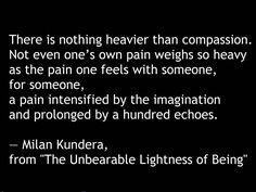 The Unbearable Lightness of Being, Milan Kundera. I read this when I was nineteen and ached to be as beautiful as a writer as Kundera one day. The Words, Cool Words, Favorite Book Quotes, Favorite Words, Great Quotes, Me Quotes, Inspirational Quotes, Writers And Poets, Literary Quotes