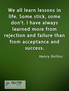 Motivational Quotes For Life, Life Quotes, Henry Rollins Quotes, Failure Quotes, Always Learning, Sobriety, Acceptance, Keep It Cleaner, Better Life
