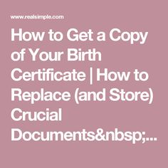 How to Get a Copy of Your Birth Certificate | How to Replace (and Store) Crucial Documents  | Real Simple
