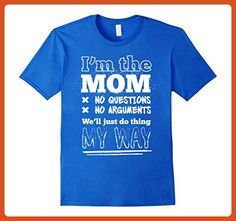 Mens I'm The Mom No Question No Arguments We'll Just Do Thing Large Royal Blue - Relatives and family shirts (*Partner-Link)