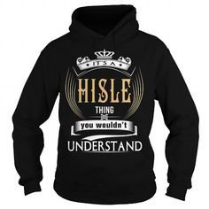 HISLE  Its a HISLE Thing You Wouldnt Understand  T Shirt Hoodie Hoodies YearName Birthday