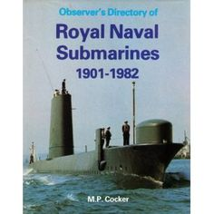 Observer's directory of Royal Naval submarines, 1901-1982