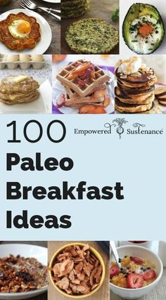 100 Paleo Breakfast Ideas - pin now so you have it later! #food #paleo #cleaneating #breakfast