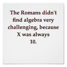 In Roman algebra X is always 10