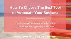 How To Choose The Best Tool to Automate Your Business