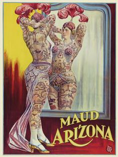 Maud Arizona, Vintage Tattooed Lady, popular side show circus acts. Vintage Advertisements, Vintage Ads, Etsy Vintage, Vintage Photos, Vintage Circus Posters, Retro Poster, Vintage Circus Performers, Poster Vintage, Arizona Tattoo