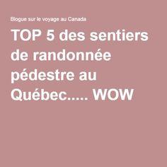 TOP 5 des sentiers de randonnée pédestre au Québec..... WOW Charlevoix, Top 5, Geo, Destinations, World, Pathways, Canada Travel, Tourism, Travel