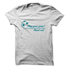 PLAY YOUR GAME STAND OUT T Shirts, Hoodie Sweatshirts